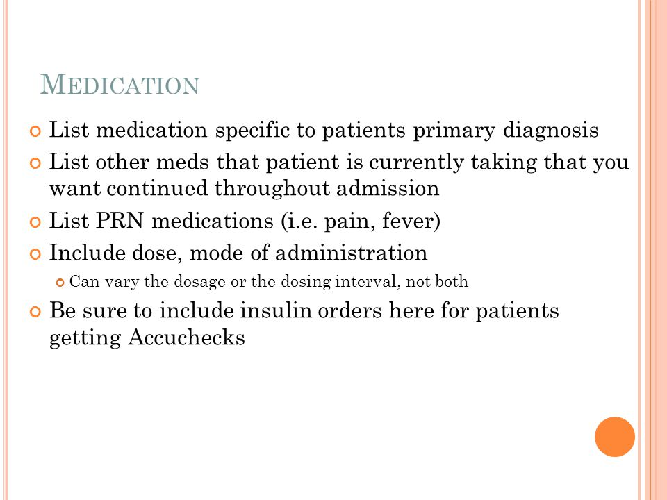 Medication List medication specific to patients primary diagnosis