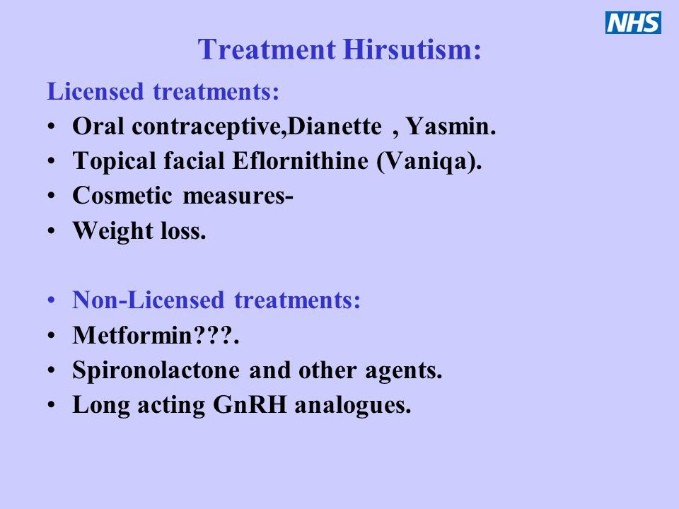 Treatment Hirsutism: Licensed treatments: