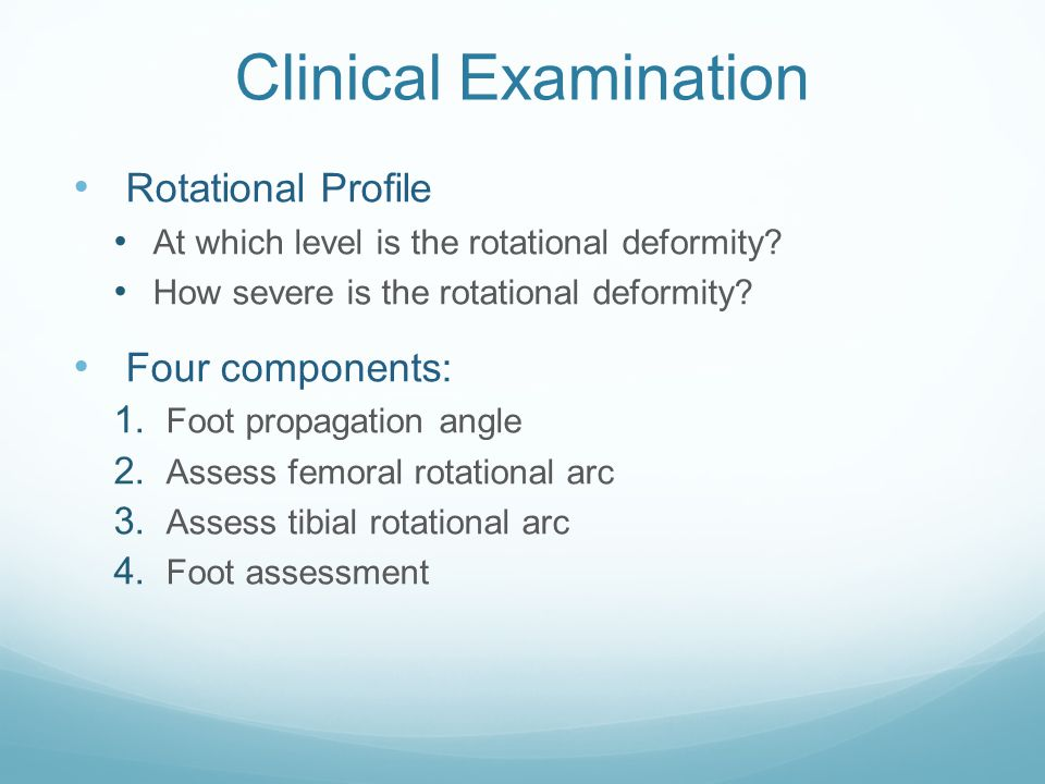 Clinical Examination Rotational Profile Four components: