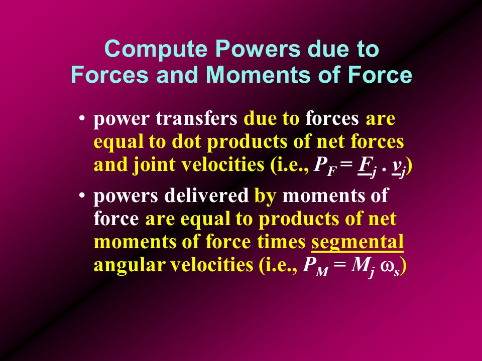 Compute Powers due to Forces and Moments of Force