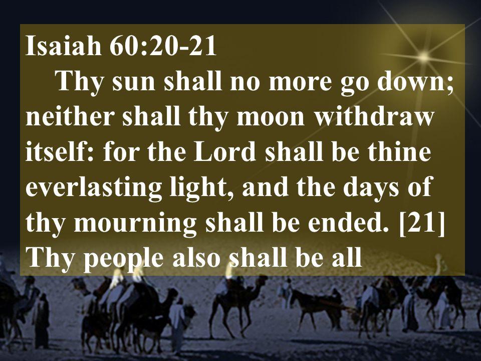 Isaiah 60:20-21