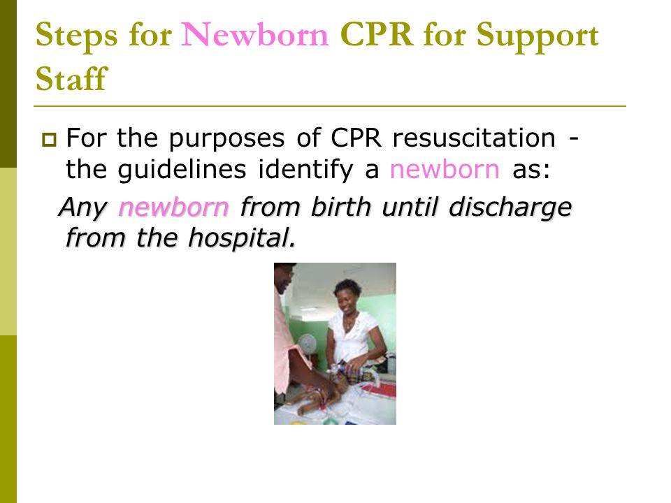 Steps for Newborn CPR for Support Staff