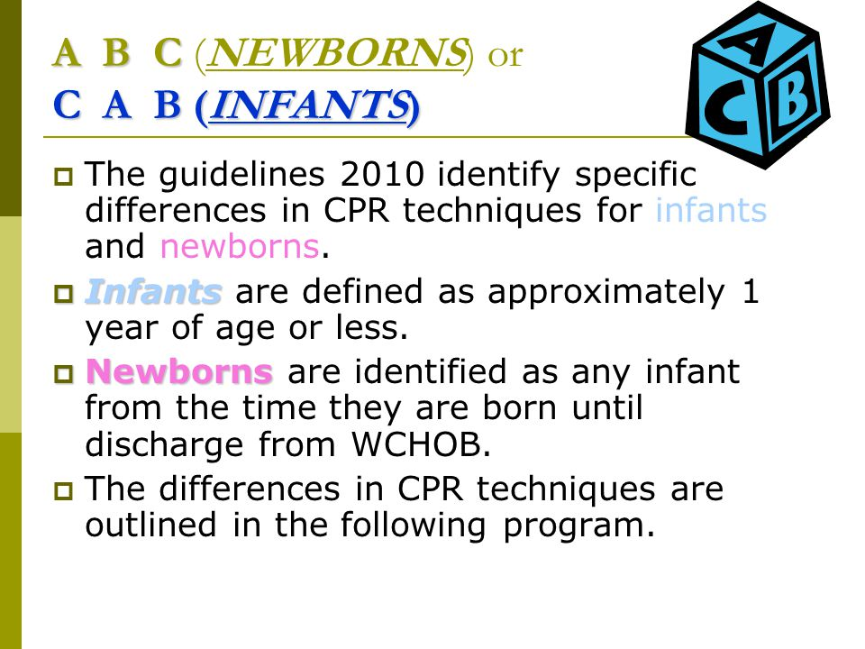 A B C (NEWBORNS) or C A B (INFANTS)