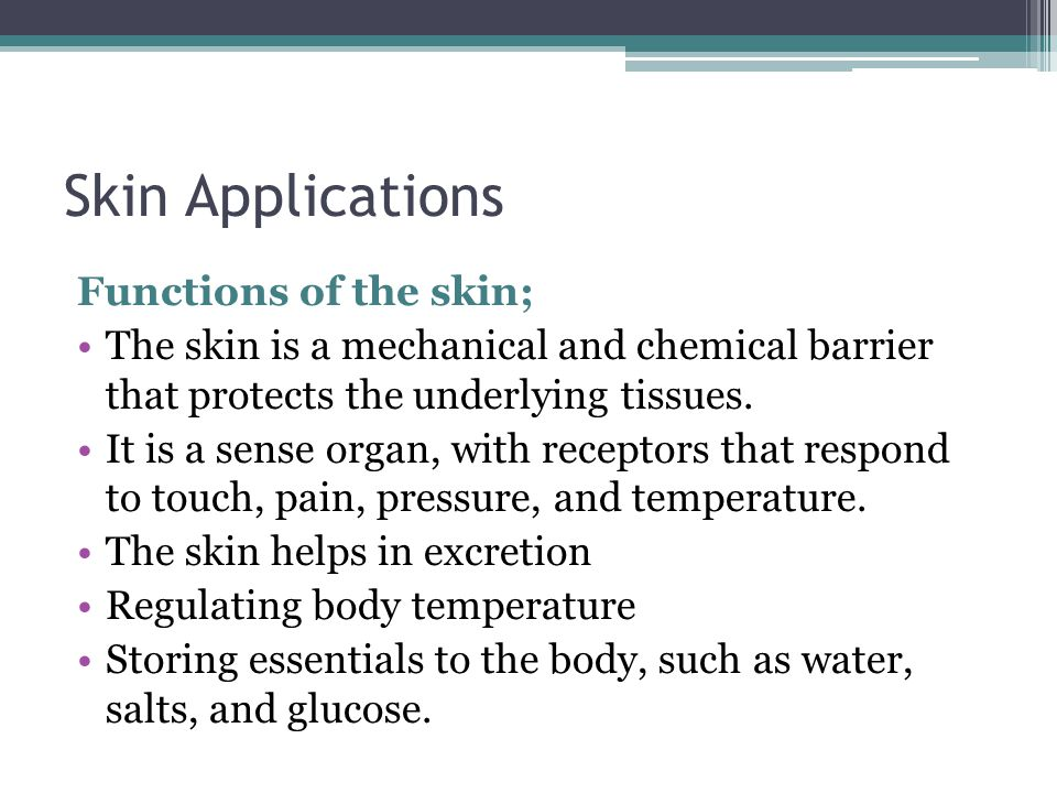 Skin Applications Functions of the skin;