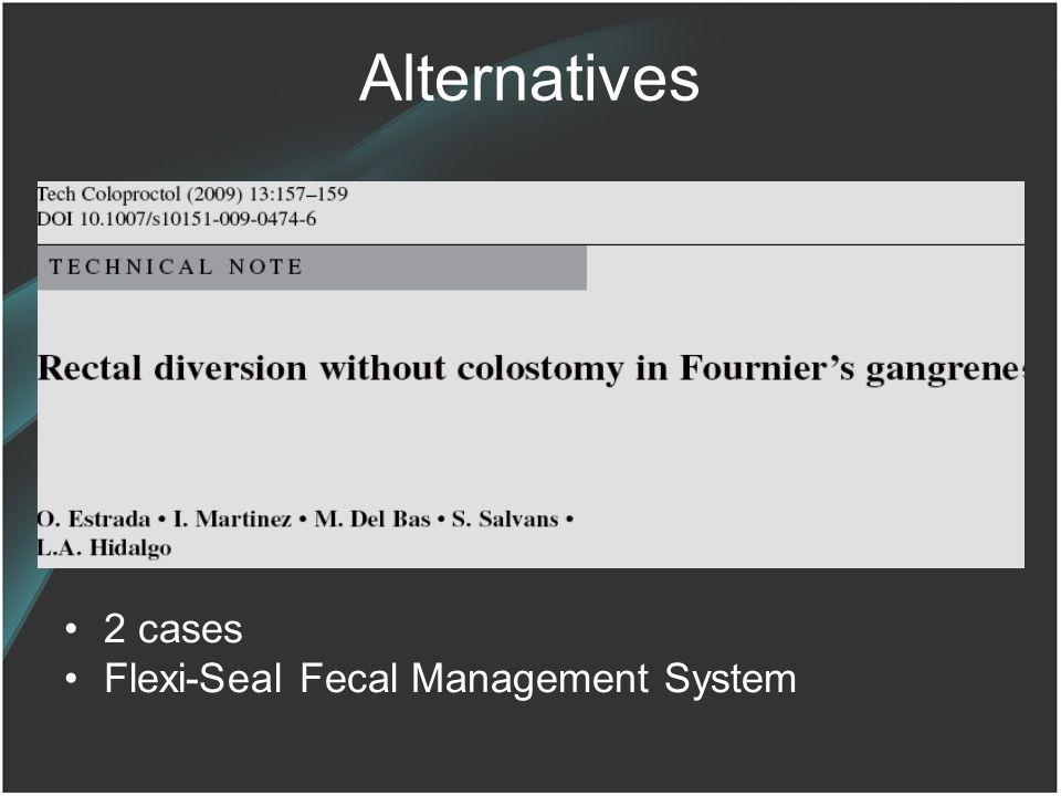 Alternatives 2 cases Flexi-Seal Fecal Management System