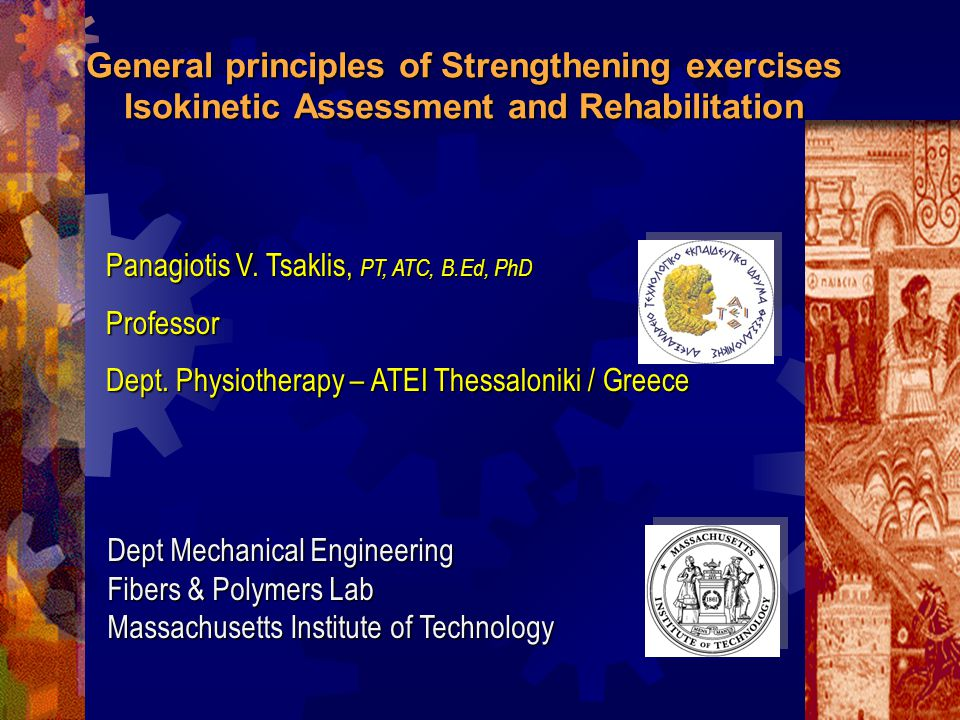 General principles of Strengthening exercises Isokinetic Assessment and Rehabilitation