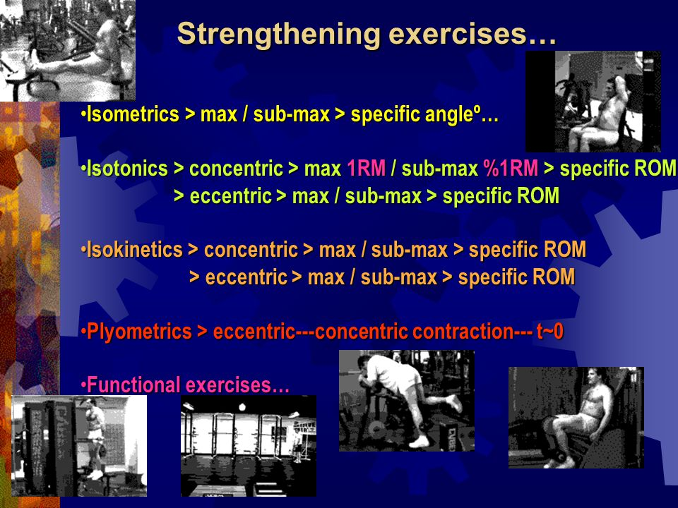 Strengthening exercises…