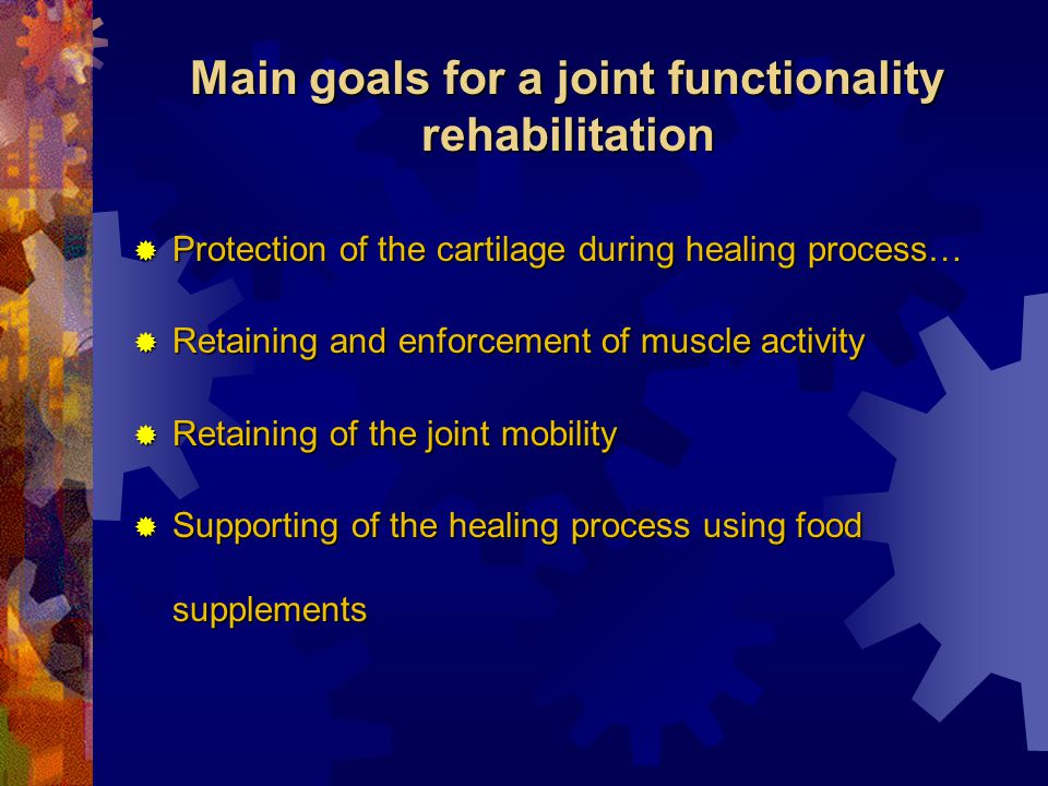 Main goals for a joint functionality rehabilitation