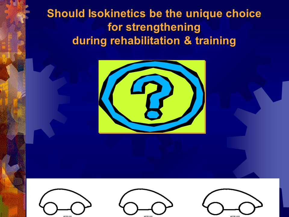 Should Isokinetics be the unique choice for strengthening during rehabilitation & training
