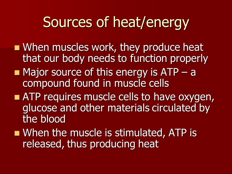 Sources of heat/energy