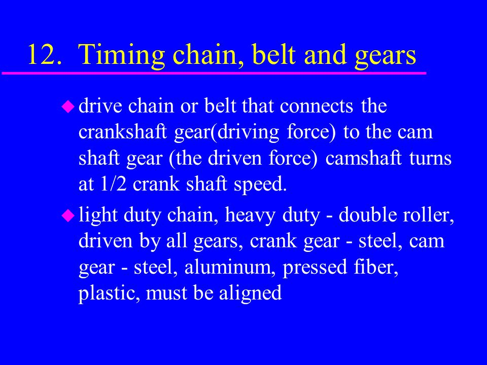 12. Timing chain, belt and gears