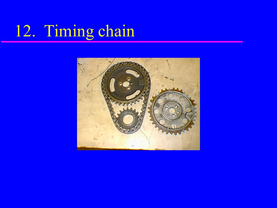12. Timing chain