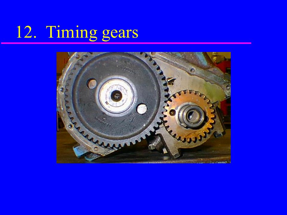 12. Timing gears