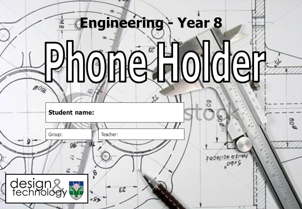 Engineering - Year 8 Phone Holder