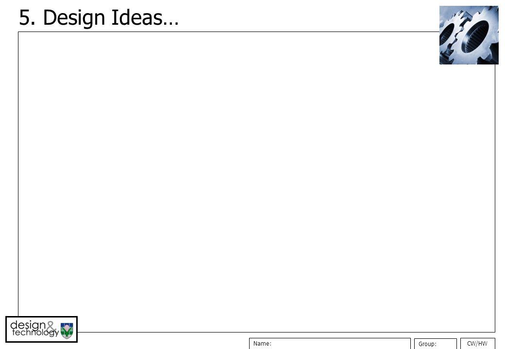 5. Design Ideas…