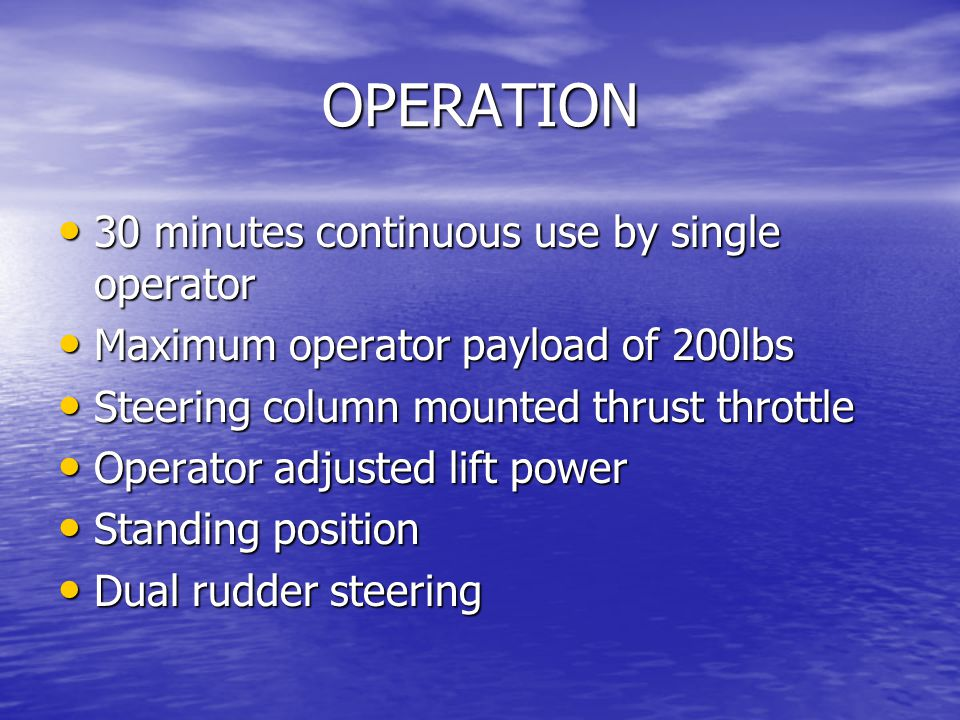 OPERATION 30 minutes continuous use by single operator