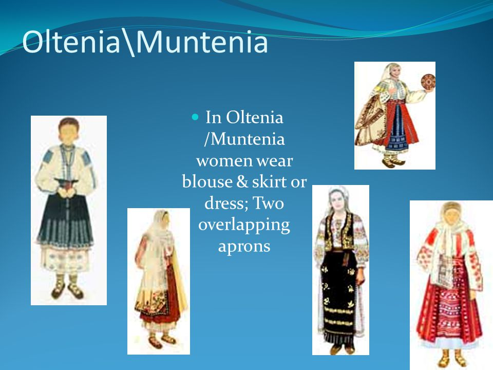 Oltenia\Muntenia In Oltenia /Muntenia women wear blouse & skirt or dress; Two overlapping aprons