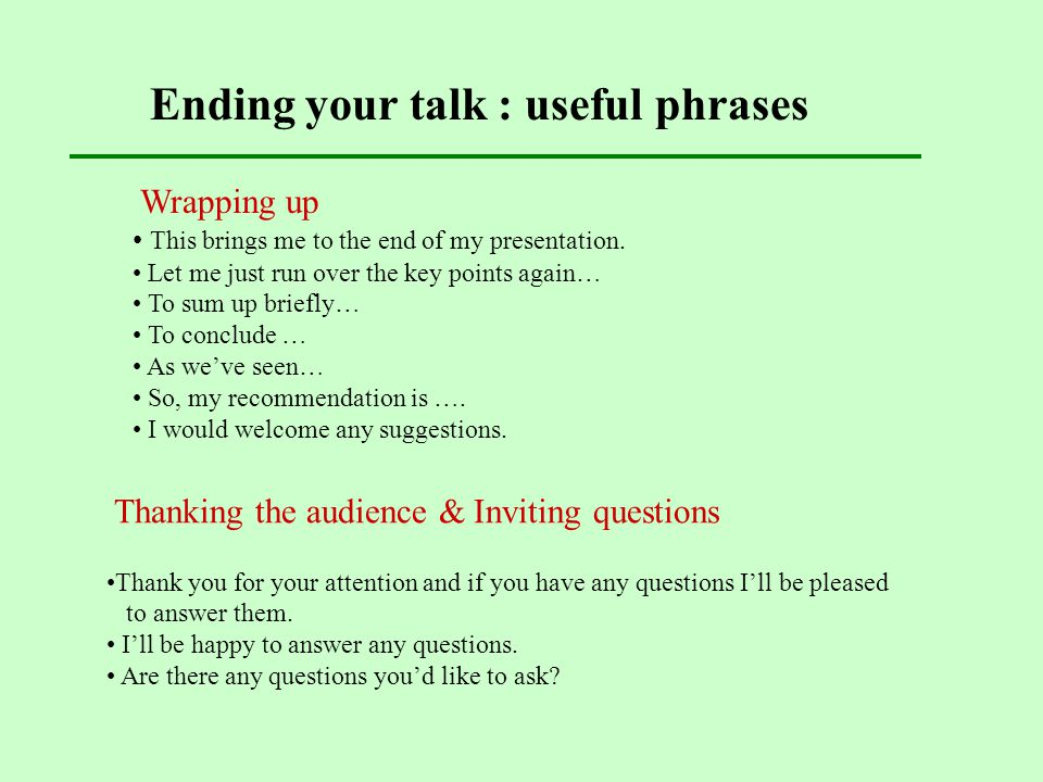 Ending your talk : useful phrases