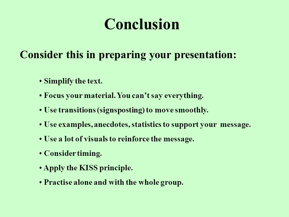 Conclusion Consider this in preparing your presentation: