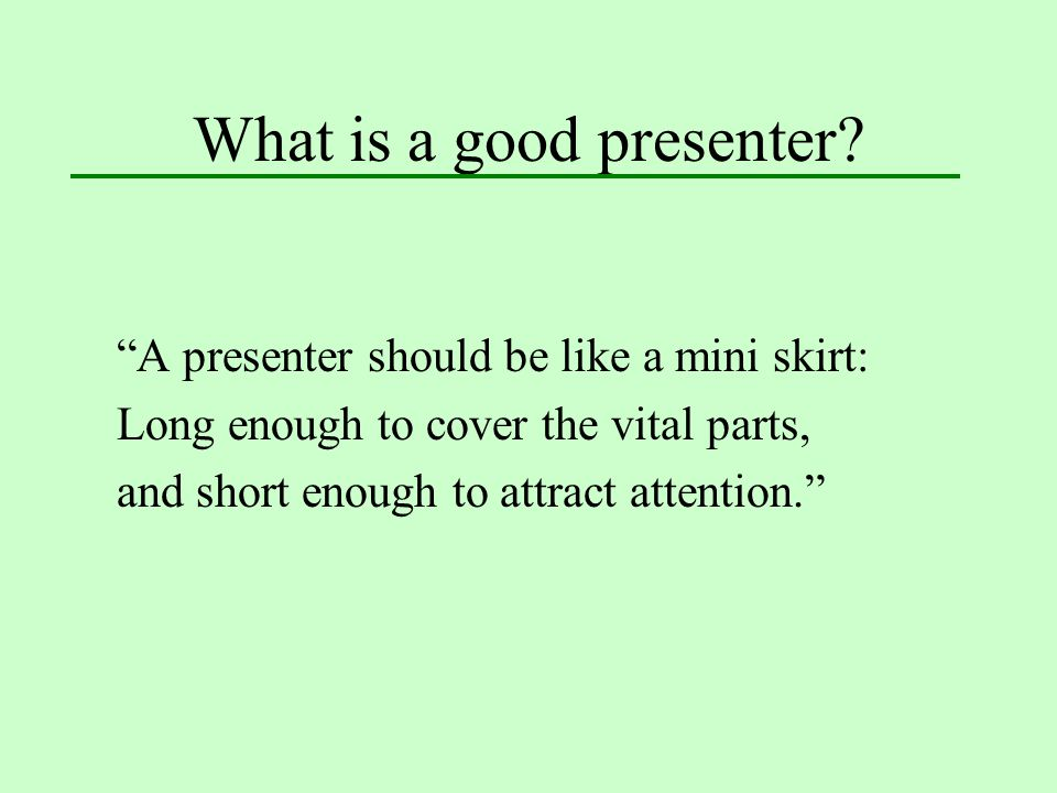 What is a good presenter