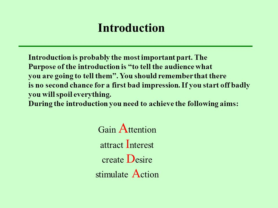 Introduction Gain Attention attract Interest create Desire