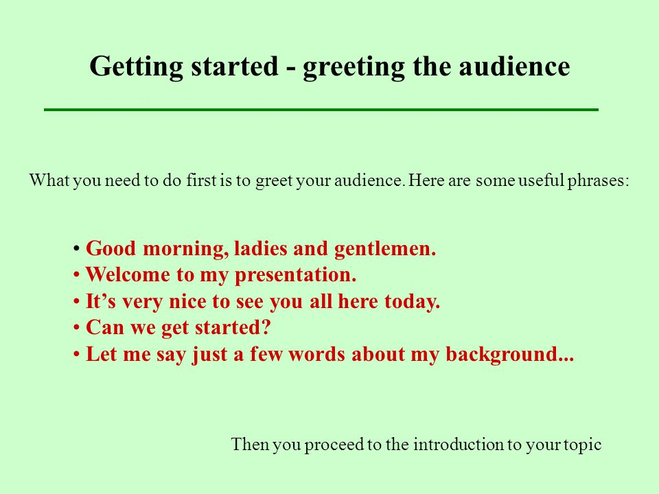 Getting started - greeting the audience
