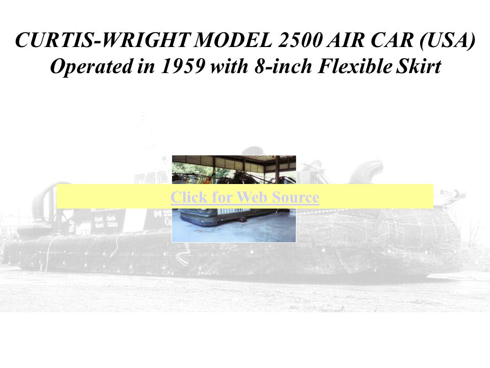 CURTIS-WRIGHT MODEL 2500 AIR CAR (USA) Operated in 1959 with 8-inch Flexible Skirt
