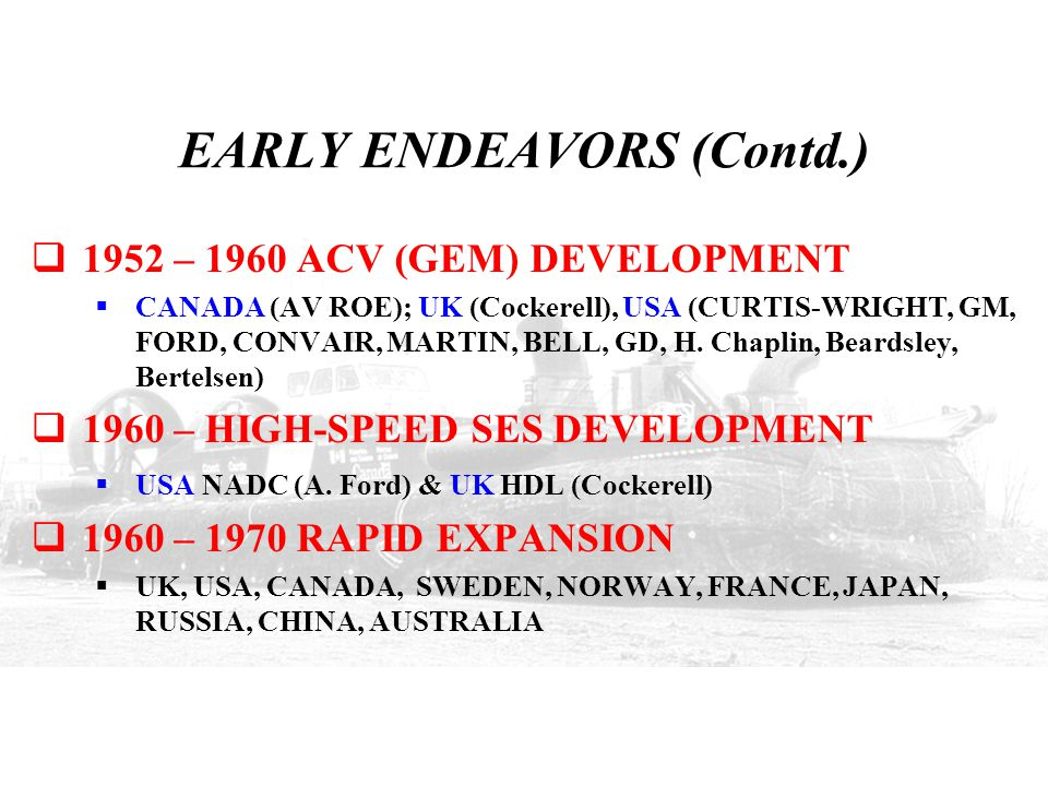 EARLY ENDEAVORS (Contd.)