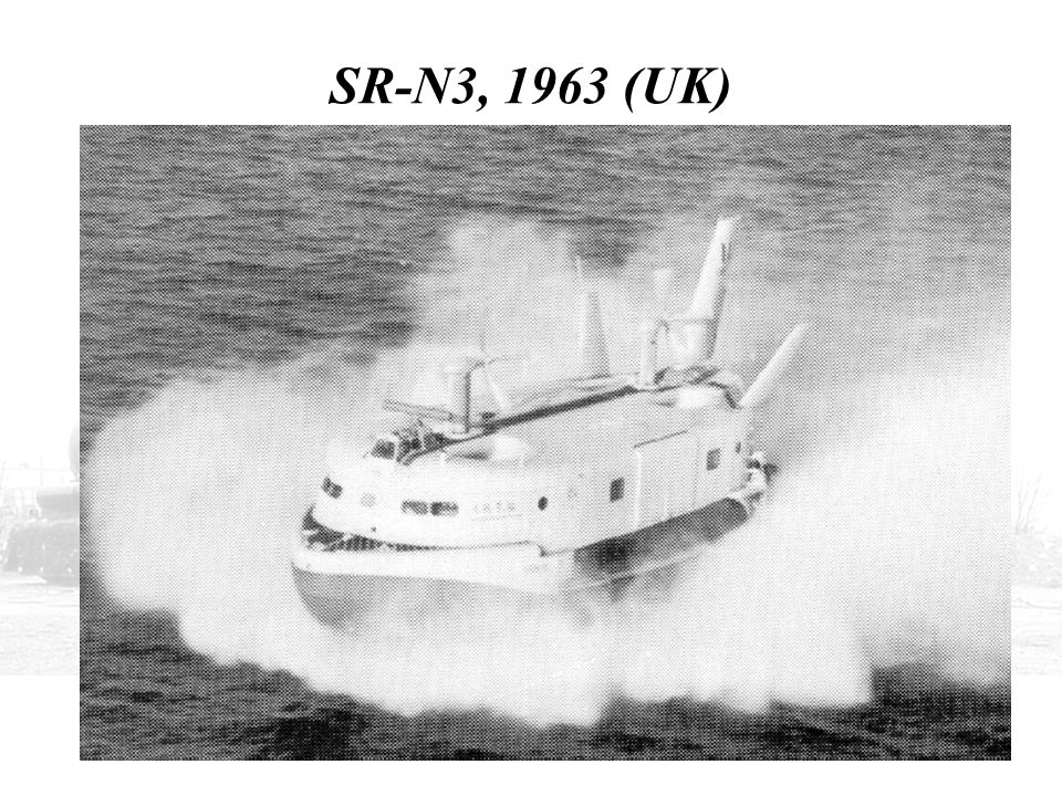 SR-N3, 1963 (UK) THIS SHOWS THE SRN3 IN 1963 WITH A SKIRT, BUT NO SPRAY SKIRT.