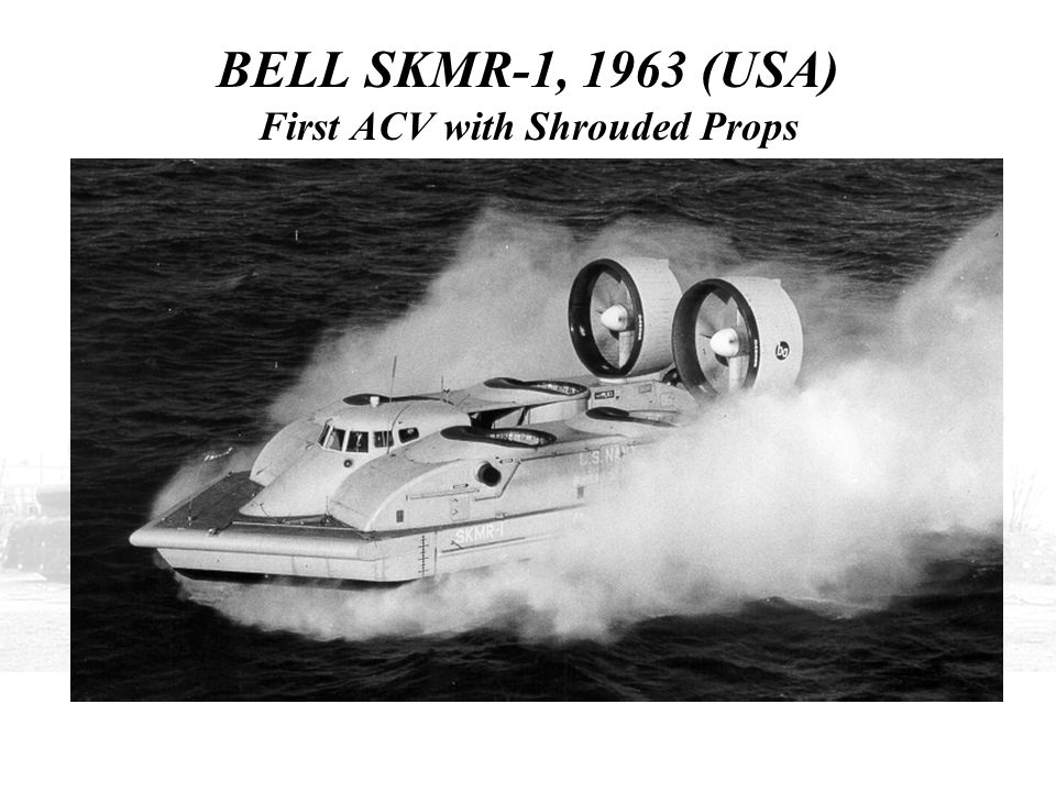 BELL SKMR-1, 1963 (USA) First ACV with Shrouded Props