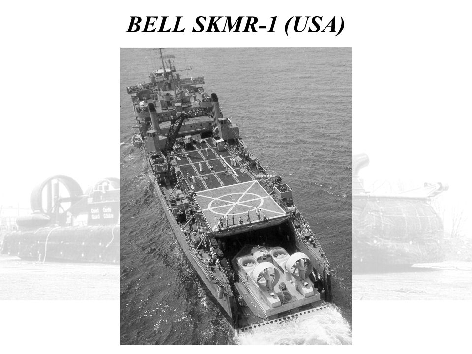 BELL SKMR-1 (USA) A 4-FT SKIRT WAS THEN ADDED THAT ALLOWED FOR THE FIRST INTERFACE WITH THE DRY WELL OF AN AMPHIBIOUS LANDING SHIP.