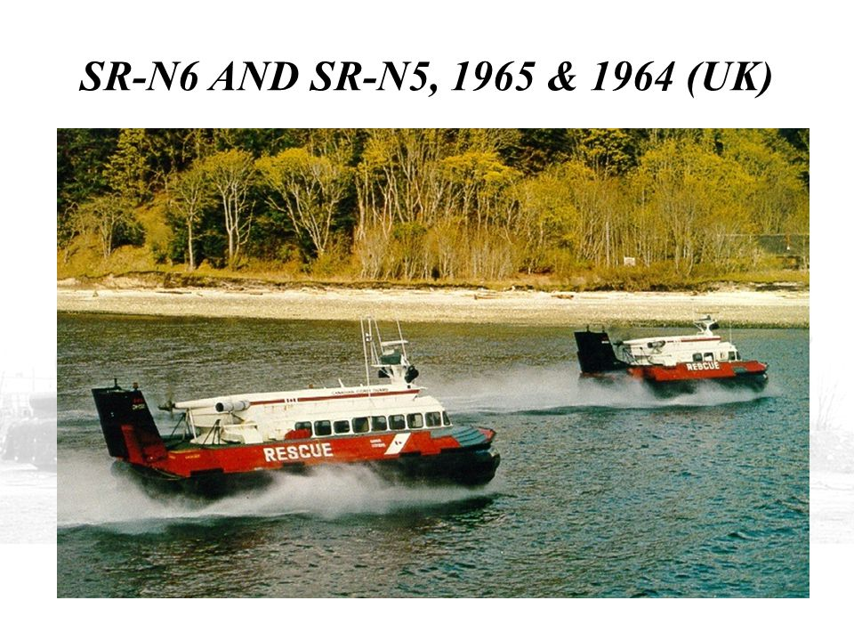 SR-N6 AND SR-N5, 1965 & 1964 (UK) THIS SHOWS THE BRITISH SR-N5 LEADING THE SRN6, BOTH IN CANADIAN COAST GUARD COLORS.