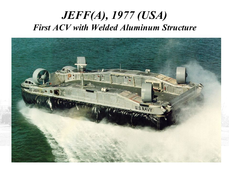 JEFF(A), 1977 (USA) First ACV with Welded Aluminum Structure