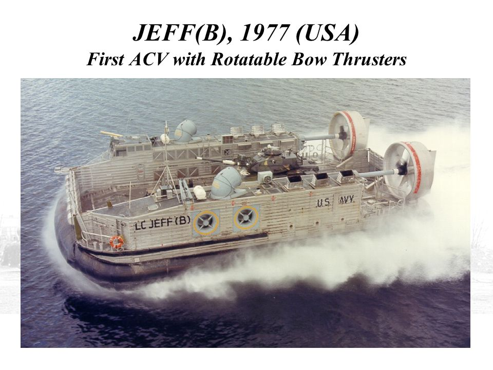 JEFF(B), 1977 (USA) First ACV with Rotatable Bow Thrusters