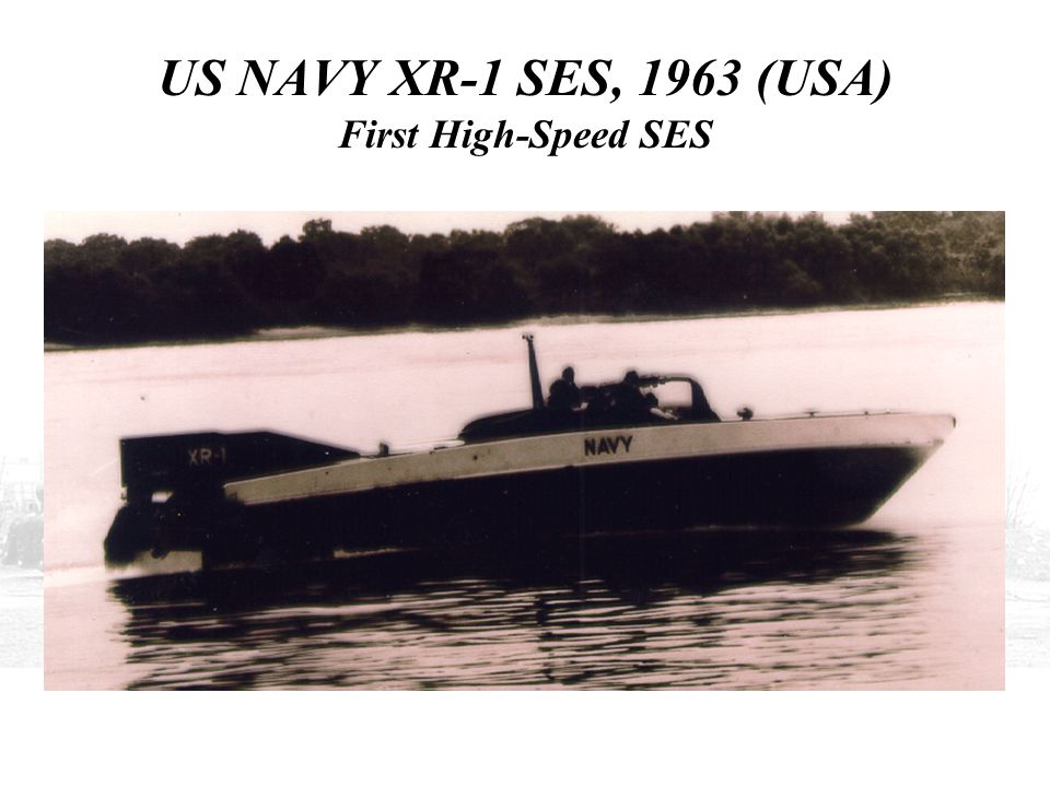 US NAVY XR-1 SES, 1963 (USA) First High-Speed SES