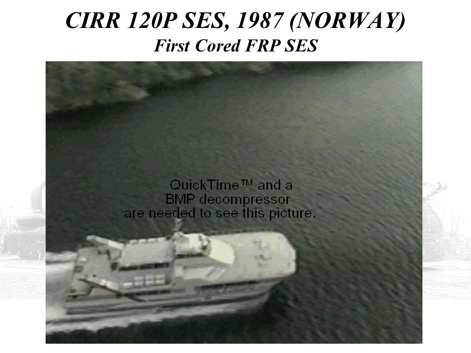 CIRR 120P SES, 1987 (NORWAY) First Cored FRP SES
