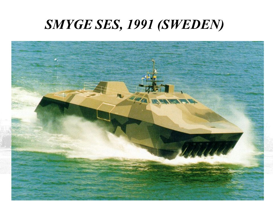 SMYGE SES, 1991 (SWEDEN) IN 1991, THE SWEDISH SHIPYARD KKrV BUILT THE STEALTH TEST CRAFT SMOOGA FOR THE SWEDISH NAVY.