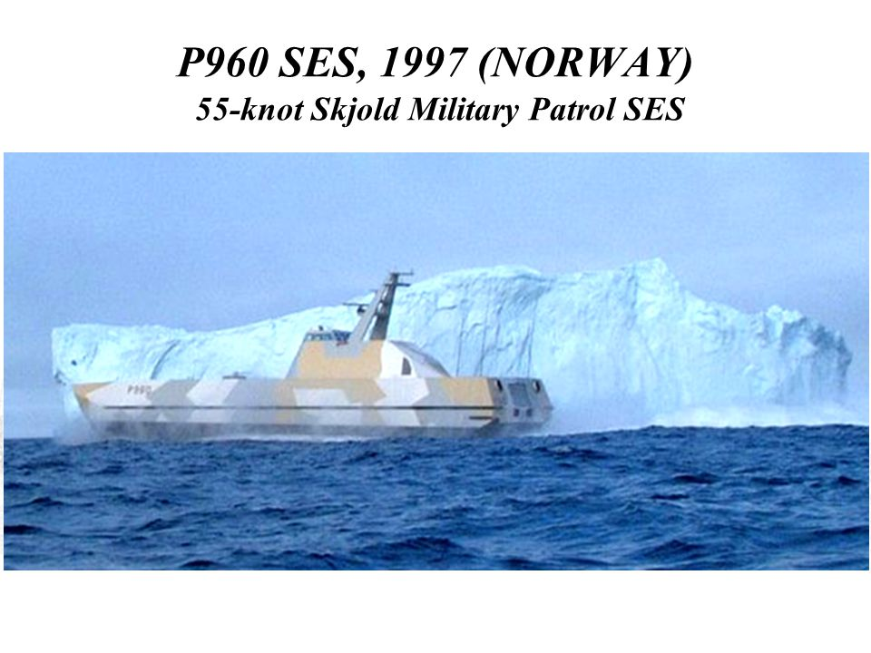 P960 SES, 1997 (NORWAY) 55-knot Skjold Military Patrol SES