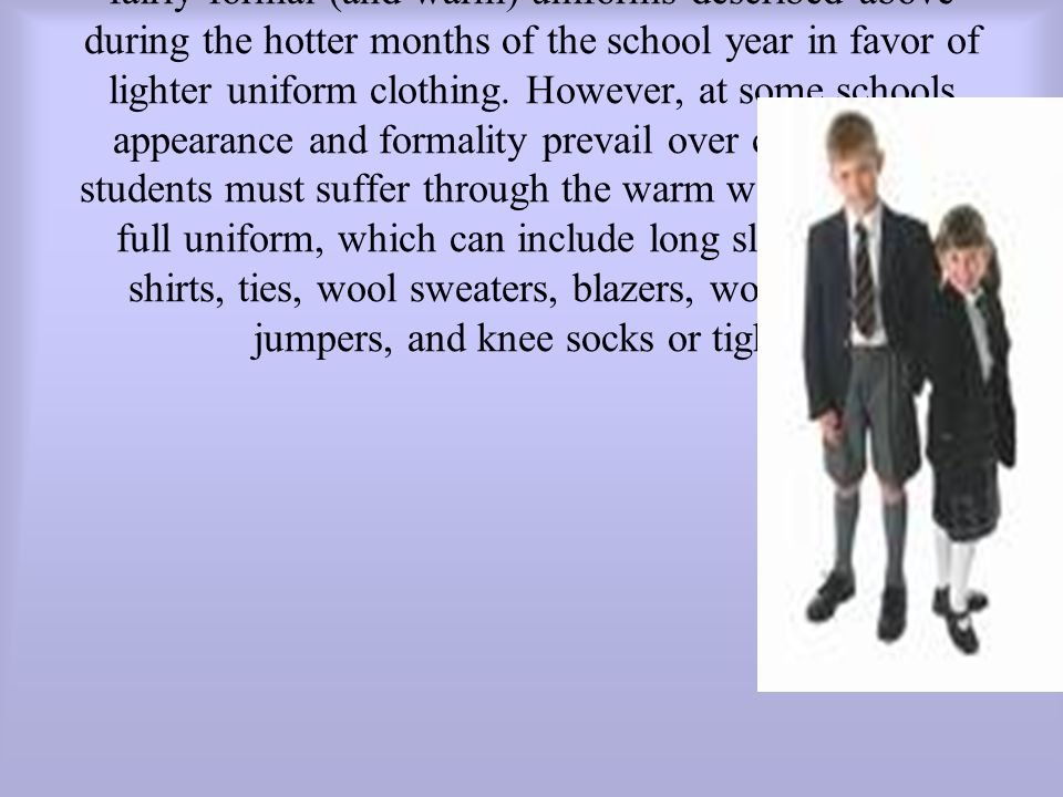 Uniforms may vary based on time of year