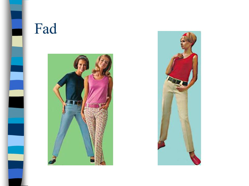 Fad Hip huggers from the 60's, and now they are back in style!! Fashion cycle