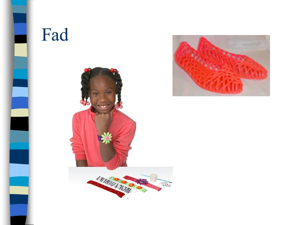 Fad Slap bracelets and jelly shoes