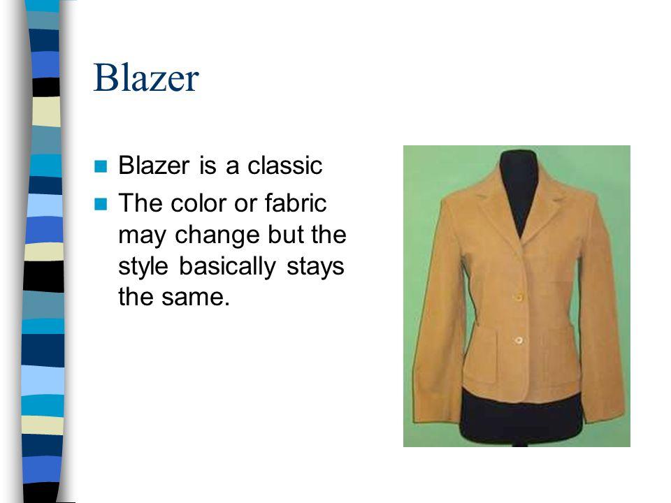Blazer Blazer is a classic