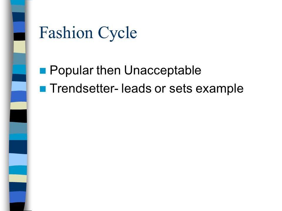Fashion Cycle Popular then Unacceptable