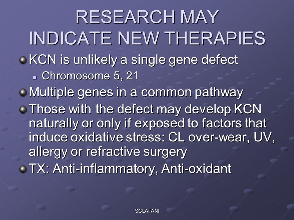 RESEARCH MAY INDICATE NEW THERAPIES