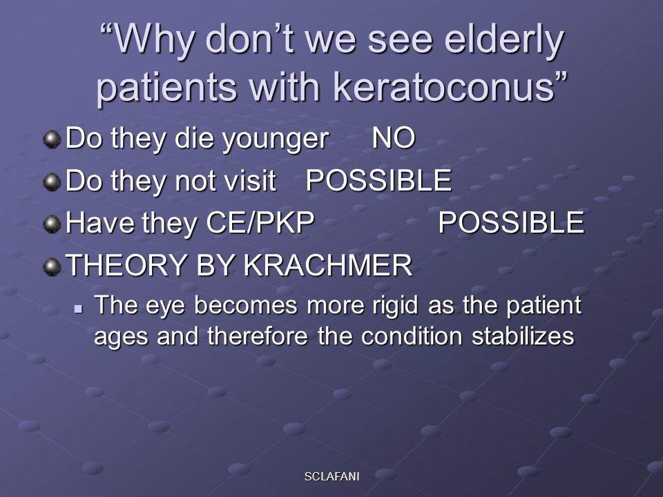 Why don't we see elderly patients with keratoconus