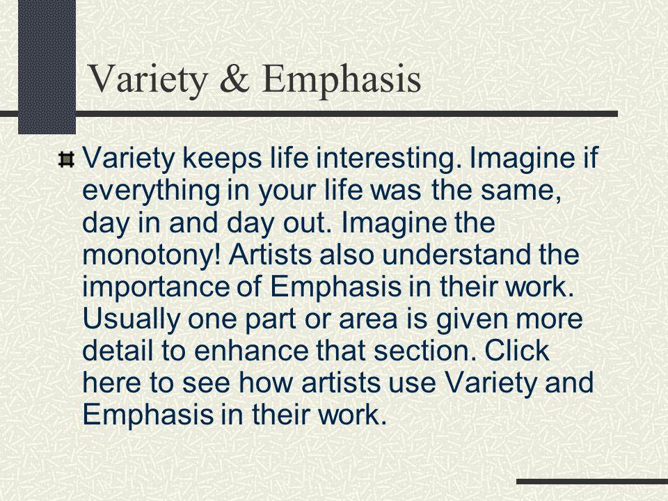 Variety & Emphasis