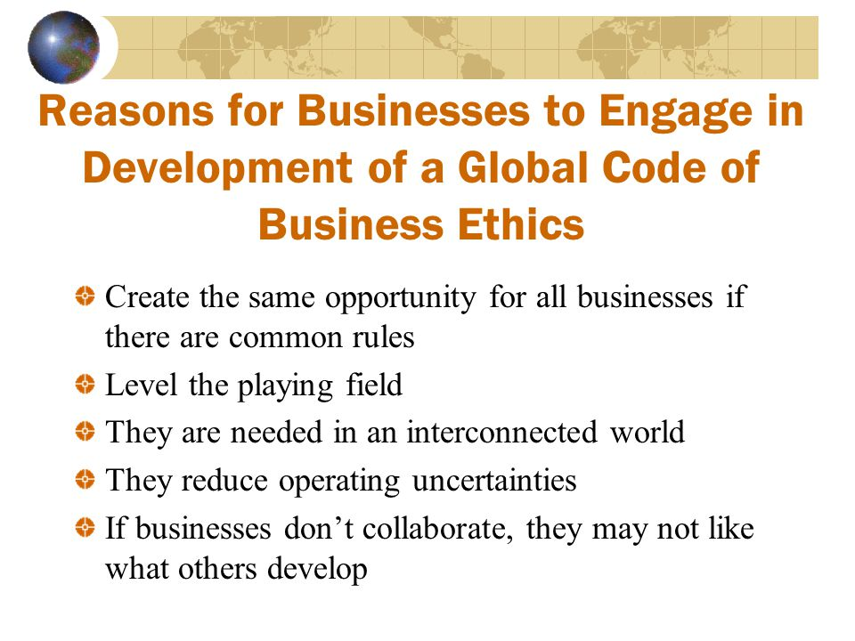 Reasons for Businesses to Engage in Development of a Global Code of Business Ethics