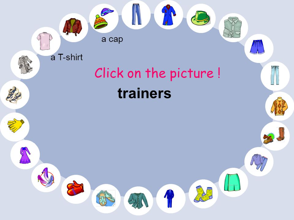 a cap a T-shirt Click on the picture ! trainers