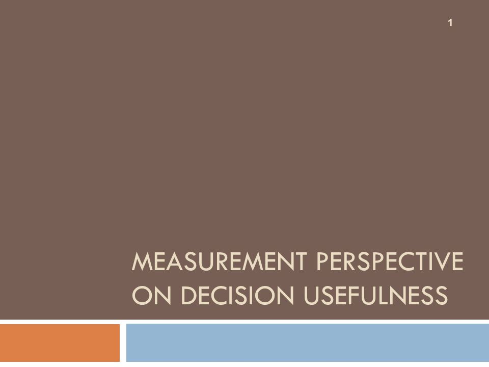 Measurement Perspective on Decision Usefulness
