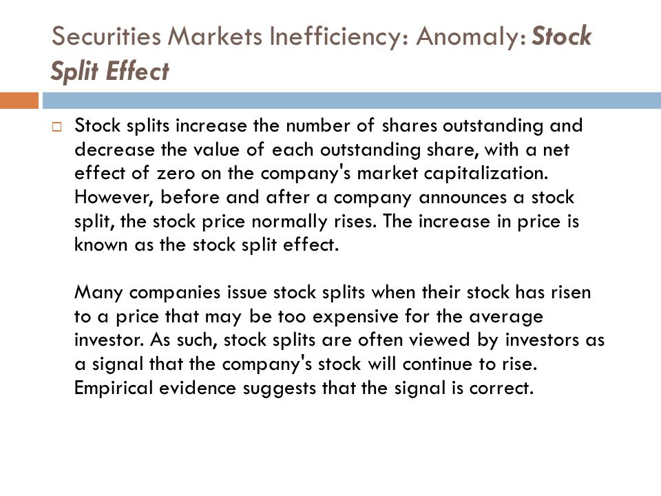 Securities Markets Inefficiency: Anomaly: Stock Split Effect